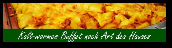 Kalt-warmes Buffet nach Art des Hauses