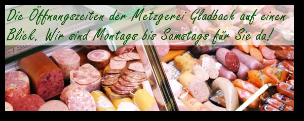 Öffnungszeiten Metzgerei Gladbach